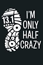I M Only Half Crazy Funny 13 1 Marathon Gift Runner: Notebook Planner - 6x9 inch Daily Planner Journal, To Do List Noteboo...