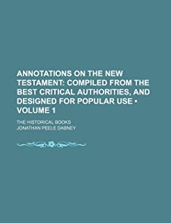 Annotations on the New Testament (Volume 1 ); Compiled from the Best Critical Authorities, and Designed for Popular Use. t...