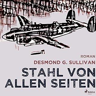 Stahl von allen Seiten     Fliegergeschichten 6              Autor:                                                                                                                                 Desmond G. Sullivan                               Sprecher:                                                                                                                                 Robert Frank                      Spieldauer: 1 Std. und 8 Min.     2 Bewertungen     Gesamt 4,5