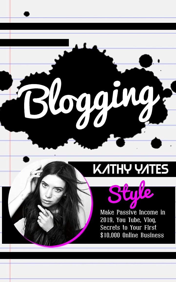 逆さまに慎重に横Blogging: Style, Make Passive Income in 2019, You Tube, Vlog, Secrets to Your First $10,000 Online Business