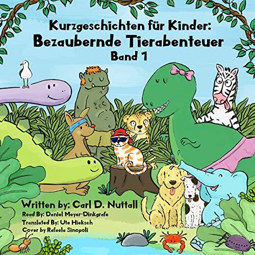 Kurzgeschichten für Kinder: Bezaubernde Tierabenteuer [Short Stories for Kids: Amazing Animal Adventures] audiobook cover art