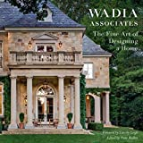 The Fine Art of Designing a Home: Wadia Associates