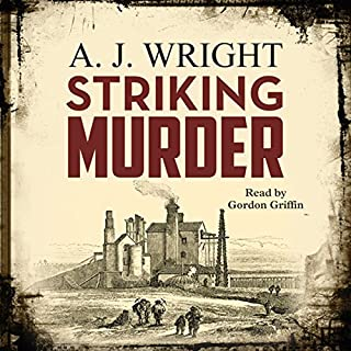 Striking Murder                   By:                                                                                                                                 A. J. Wright                               Narrated by:                                                                                                                                 Gordon Griffin                      Length: 9 hrs and 26 mins     4 ratings     Overall 4.5