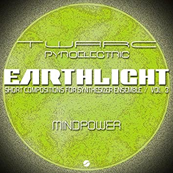 Earthlight: Short Compositions for Synthesizer Ensemble (Vol 3 Mindpower)
