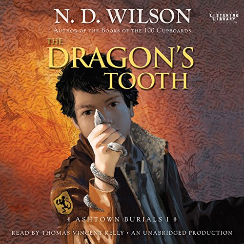The Dragon's Tooth     Ashtown Burials #1              By:                                                                                                                                 N. D. Wilson                               Narrated by:                                                                                                                                 Thomas Vincent Kelly                      Length: 13 hrs and 8 mins     164 ratings     Overall 4.5