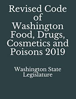 Revised Code of Washington Food, Drugs, Cosmetics and Poisons 2019
