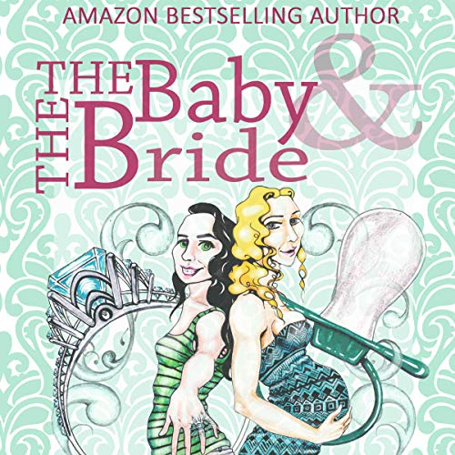 The Baby & the Bride Audiobook By Laura Barnard cover art