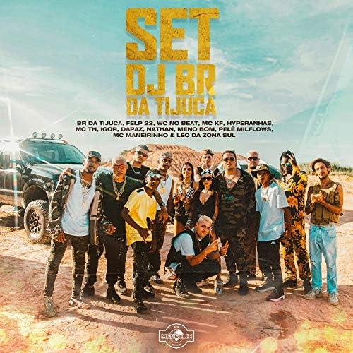Br Da Tijuca, Felp 22 & Mc Th feat. WC no Beat, MC KF, Hyperanhas, Igor, DaPaz, Nathan, Meno Bom, Pelé MilFlows, MC Maneirinho & Leo da Zona Sul