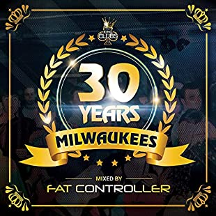 30 Years of Milwaukees ? Mixed By Fat Controller