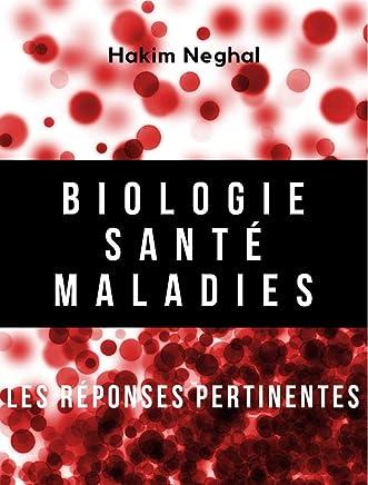 Biologie-Santé-Maladies: les réponses pertinentes (French Edition)