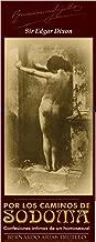 POR LOS CAMINOS DE SODOMA: Memorias Intimas de un Homosexual (Bernardo Arias Trujillo Obras completas nº 2) (Spanish Edition)
