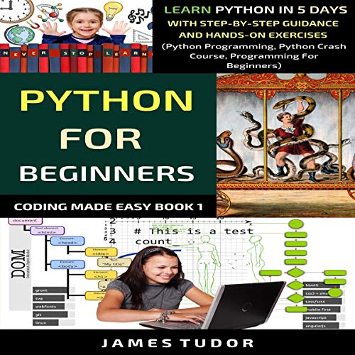Python for Beginners: Learn Python in 5 Days with Step-By-Step Guidance and Hands-On Exercises audiobook cover art