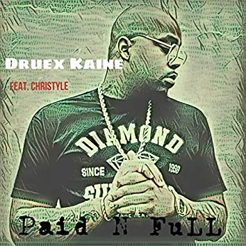 Paid N Full (feat. Christyle)