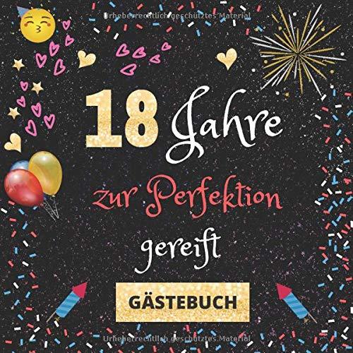 Gästebuch 18. Geburtstag: 18 Jahre zur Perfektion gereift | mit witzigen Fragen an Gäste zum...