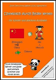 Chinesisch durch Bilder lernen - für Kinder und absolute Anfänger (erste chinesische Wörter und Sätze ganz einfach spreche...