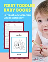 First Toddler Baby Books in French and Albanian Visual Dictionary: Animal bible vocabulary builder learning word cards bilingual Français Albanais ... colors picture paperback for kids age 3 5.