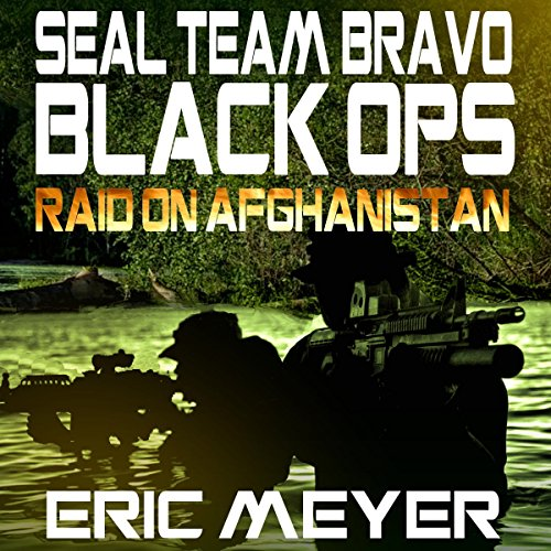 SEAL Team Bravo: Black Ops - Raid on Afghanistan audiobook cover art