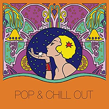 Pop & Chill Out