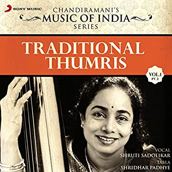 Traditional Thumris, Vol. 1 (Pt. 2)