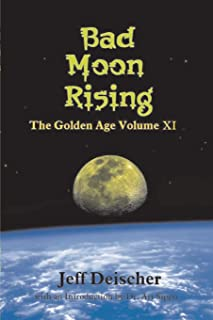 Bad Moon Rising: The Golden Age Volume XI