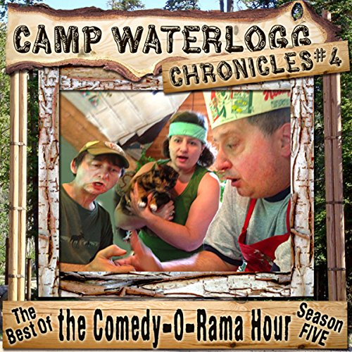 The Camp Waterlogg Chronicles 4: The Best of the Comedy-O-Rama Hour Season Eight copertina