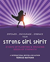 Strong Girl Spirit: 21 Days of Planting & Growing Seeds of Strength