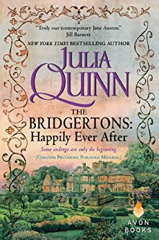 The Bridgertons: Happily Ever After by [Julia Quinn]