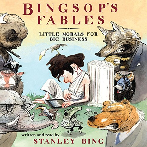 Bingsop's Fables                   By:                                                                                                                                 Stanley Bing,                                                                                        Gil Schwartz                               Narrated by:                                                                                                                                 Stanley Bing                      Length: 2 hrs and 14 mins     4 ratings     Overall 3.3