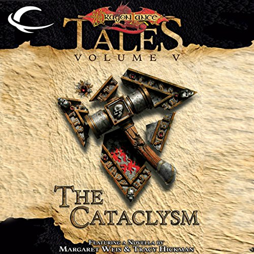 The Cataclysm     Dragonlance Tales, Vol. 5              By:                                                                                                                                 Tracy Hickman (editor),                                                                                        Margaret Weis (editor)                               Narrated by:                                                                                                                                 Alex Hyde-White                      Length: 12 hrs and 38 mins     Not rated yet     Overall 0.0