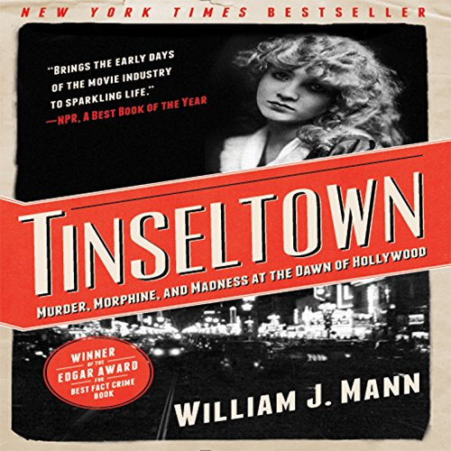 Tinseltown: Murder, Morphine, and Madness at the Dawn of Hollywood (English Edition)