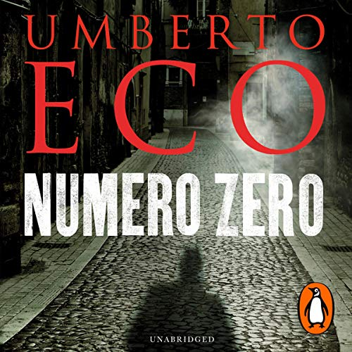 Numero Zero                   By:                                                                                                                                 Umberto Eco,                                                                                        Richard Dixon - translator                               Narrated by:                                                                                                                                 Mark Meadows                      Length: 5 hrs and 3 mins     4 ratings     Overall 3.0