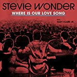 Where Is Our Love Song [feat. Gary Clark Jr.]