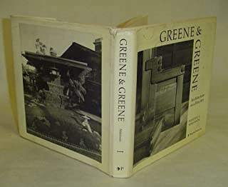 Greene and Greene : Architecture as a Fine Art [1 volume only]