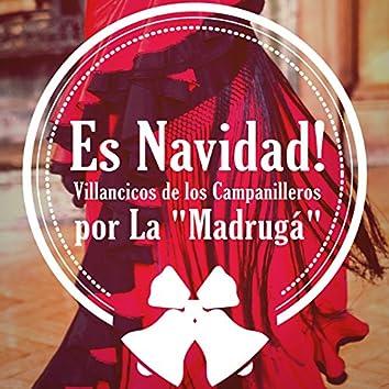"""Es Navidad ! Villancicos de los Campanilleros por La """"Madrugá"""""""