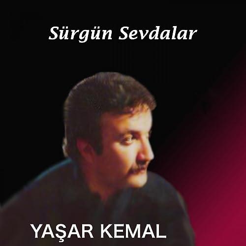 Surgun Sevdalar By Yasar Kemal On Amazon Music Amazon Com