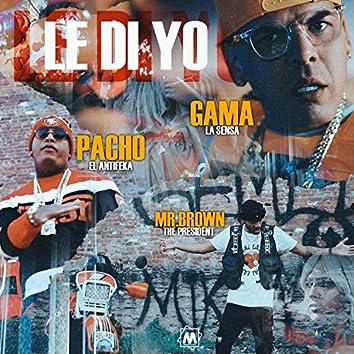 Le Di Yo (feat. Pacho el Antifeka & Gama la Sensa)