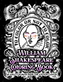 William Shakespeare Coloring Book   An Adult Coloring Book for Literary Lovers: Book Lovers Fun Grown-Up Coloring Bo