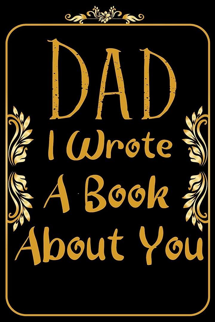 有罪雨の告白するDad I Wrote A Book About You: Fathers day Love notebook from a Child to a Father. With Gentle prompts about what I Love about Dad. Father's Day & Birthday Gift from kids. (Fathers Journal)