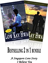 Low Kay Hwa Bestselling 2 in 1 Bundle (A Singapore Love Story & I Believe You)