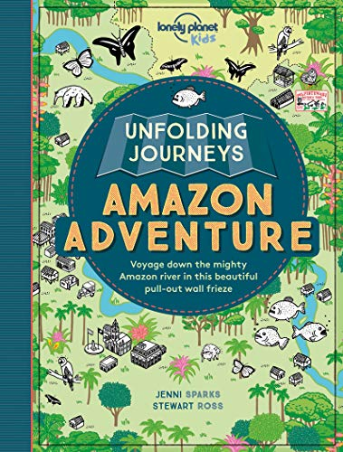 Unfolding Journeys Amazon Adventure (Lonely Planet Kids) [Idioma Inglés]