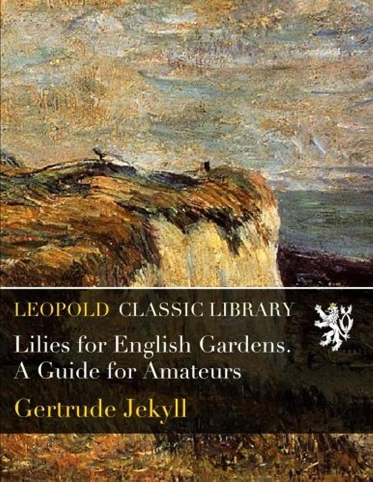 彼らのショップ道路を作るプロセスLilies for English Gardens. A Guide for Amateurs