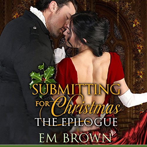 Submitting for Christmas: The Epilogue audiobook cover art