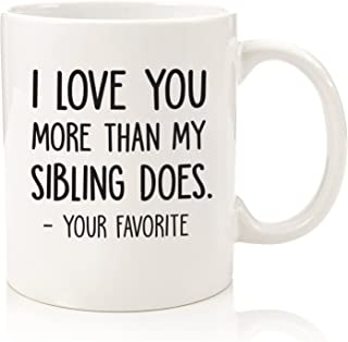 I Love You More/Your Favorite Funny Coffee Mug - Best Dad & Mom Gifts - Gag Fathers Day Present Idea From Daughter, Son, Kids - Novelty Birthday Gift For Parents- Fun Cup For Men, Women, Him, Her
