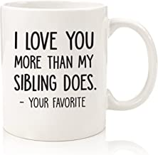 I Love You More/Your Favorite Funny Coffee Mug - Best Mom & Dad Christmas Gifts - Gag Xmas Present Idea From Daughter, Son, Kids - Novelty Birthday Gift For Parents- Fun Cup For Men, Women, Him, Her
