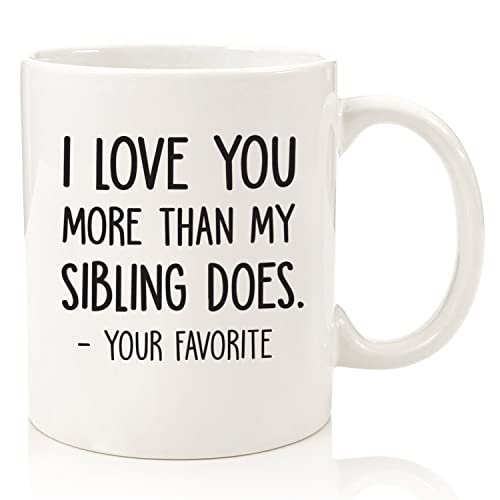 I Love You More Your Favorite Funny Coffee Mug