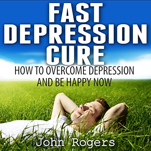 Fast Depression Cure audiobook cover art