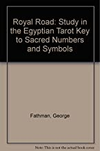 Royal Road: Study in the Egyptian Tarot Key to Sacred Numbers and Symbols