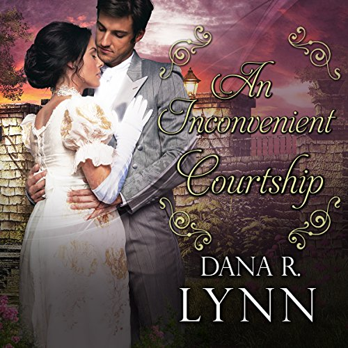 An Inconvenient Courtship Audiobook By Dana R. Lynn cover art