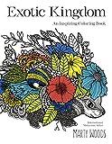 Exotic Kingdom: An Inspiring Coloring Book