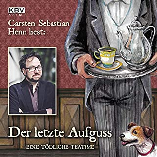 Der letzte Aufguss     Eine tödliche Teatime              By:                                                                                                                                 Carsten Sebastian Henn                               Narrated by:                                                                                                                                 Carsten Sebastian Henn                      Length: 10 hrs and 25 mins     Not rated yet     Overall 0.0